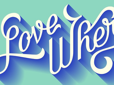 Love Where You Live graphic design typography lettering billboard