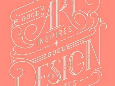 Good art inspires, good design motivates typography type notebook art design quotes lettering