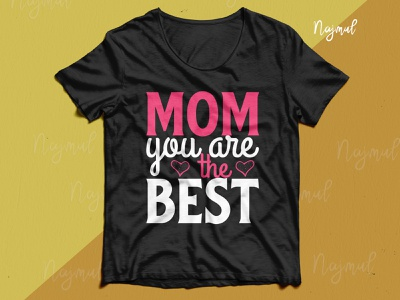Mom you are the best. Mother's day t-shirt design design design idea fathersday father t-shirt t shirt design fashion design custom t shirt trendy trendy t-shirt mom t shirt love typography t shirt