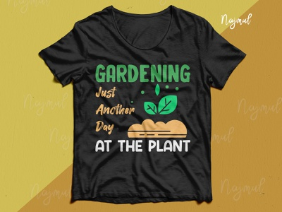 Gardening just another day at the plant. Gardening t-shirt design idea garden vector typography t shirt t shirt garden illustration typography trendy t shirt fashion design t shirt design custom t shirt