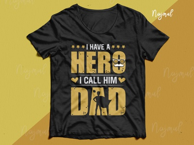 I have a hero I call him dad. Father's day typography t-shirt dad design dad lover father t-shirt fathersday design typography trendy t shirt fashion design t shirt design custom t shirt