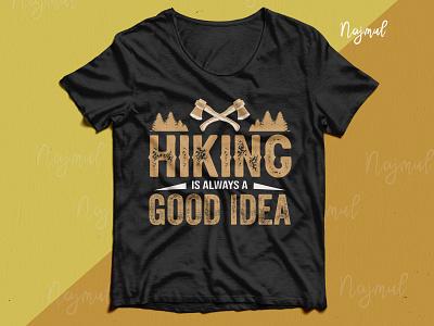 Hiking is always a good idea t-shirt design illustration design idea hiking t shirt camping hiking typography trendy t shirt fashion design t shirt design custom t shirt