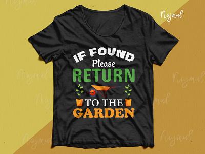 If found please return to the garden. Gardening t-shirt design t shirt designer t shirt design ideas gardening t shirt garden typography design idea trendy t shirt t shirt design custom t shirt