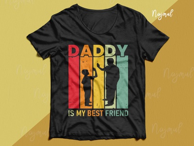 Daddy is my best friend. Father's day t-shirt design tshirt design ideas dad t shirt dad day daddy design idea t shirt design typography father t-shirt custom t shirt dad design