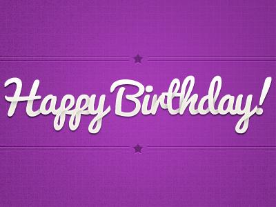 Happy Birthday! happy birthday typography texture shadow pattern white purple star line break