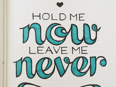 Hold Me Now, Leave Me Never