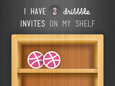 I have 2 dribbble invites to give away!