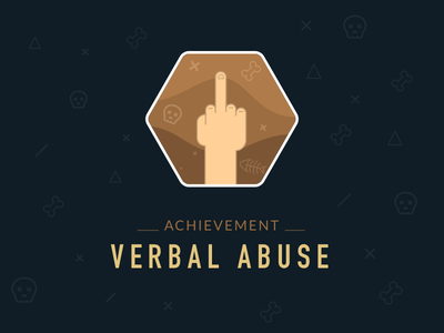 Verbal Abuse Badge abuse verbal conflict teamculture teammate achievement badge