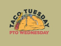 Taco Tuesday x PTO Wednesday