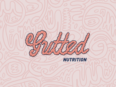 Gutted Nutrition Logo gutted typography lettering cursive brand illustration graffiti nutritionist logo nutrition intestines guts logo procreate app