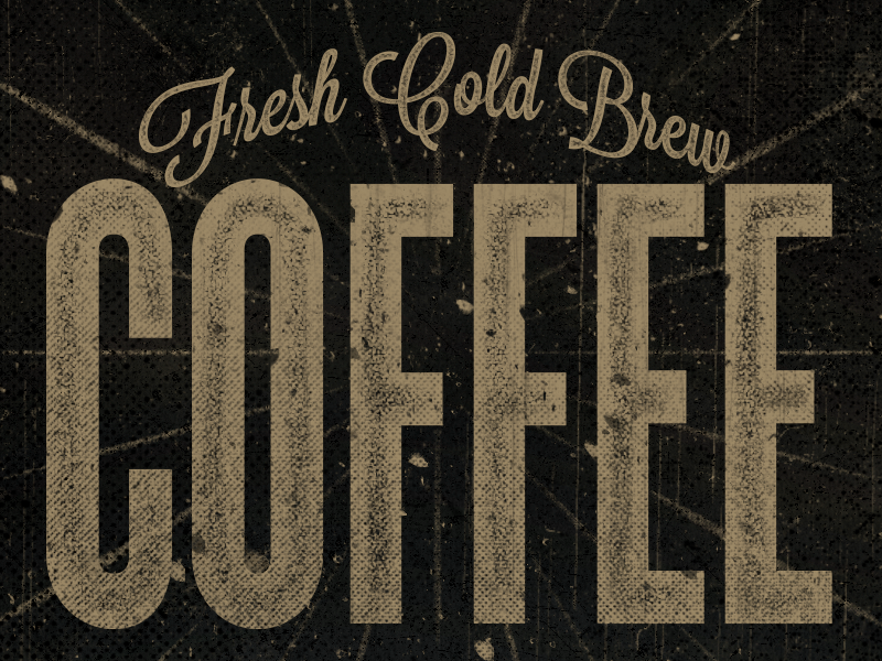 Fresh Cold Brew Coffee cold brew coffee typography texture vintage