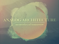 Analog Architecture - Memories Of Tomorrow