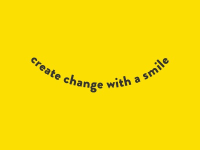 create change with a smile design typography logo