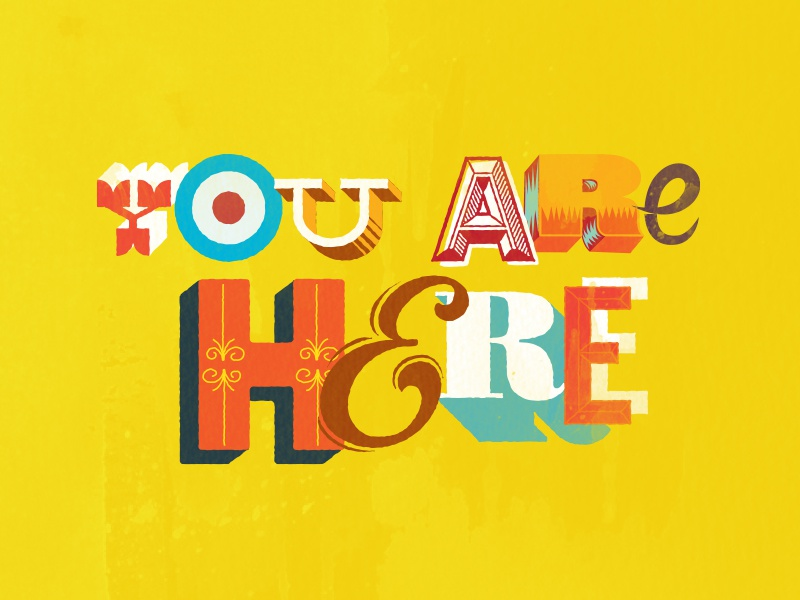 You Are Here typography design illustration