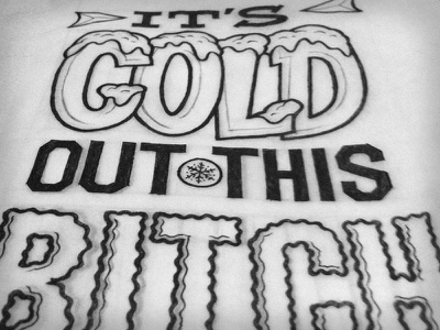It's Cold Out This Bitch illustation typography zine design