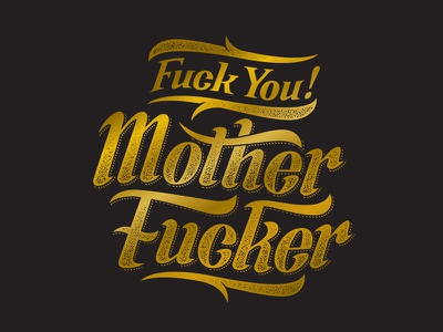 Fuck You... illustration design typography custom type insults profanity