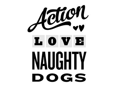 Action, Love, Naughty Dogs logo script serif sans-serif slab serif knockout ziggurat no. seven skitch ornaments hearts