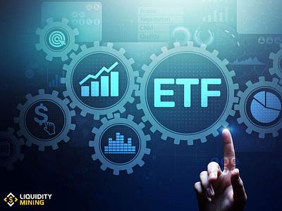 ETF là gì? Quỹ giao dịch trao đổi tiền có vai trò như thế nào vớ nft yieldfarming cryptocurrency defi liquidityminingblog liquiditymining