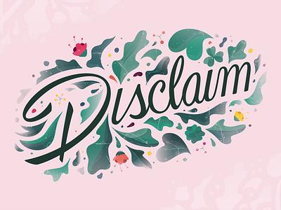 Disclaim martinie handlettering brush handtype typography lettering script plant leaf flower floral nature tree