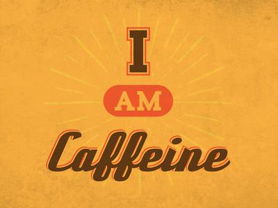 I Am Caffeine texture sunburst slogan vintage caffeine coffee