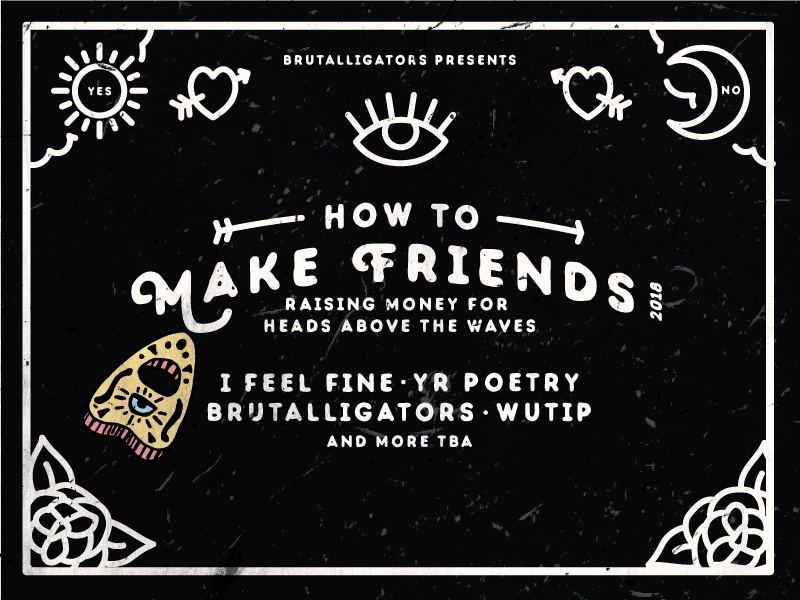 How To Make Friends Design punk band gig poster poster ouija