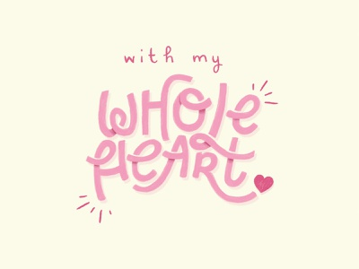 With my whole heart valentines day card sufjan stevens cursive hand lettering pink love lettering valentines day