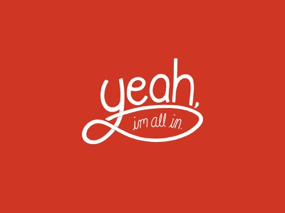 Yeah, I'm All In - Digital Hand Lettering handwriting script fun lettered handlettering digital hand lettering wacom faith encouragement type hand lettering lettering