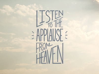 Listen To The Applause Digital Hand Lettering lettered handlettering digital hand lettering wacom faith encouragement type hand lettering lettering