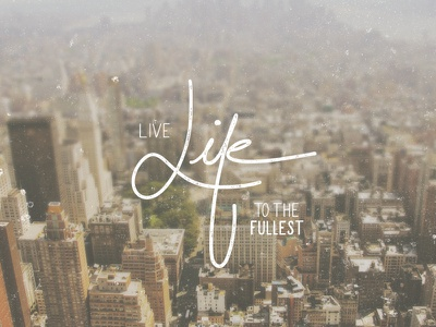 Live Life To The Fullest - Digital Hand Lettering nyc typography type faith encouragement lettering hand lettering digital hand lettering