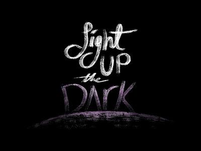 Light Up The Dark - Digital Hand Lettering phrase lettered type hand lettering lettering handlettering digital hand lettering script digital custom type faith encouragement