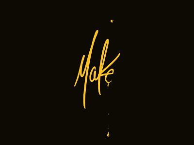 """Make"" - Digital Hand Lettering liquid drip message art digital typography type bee sweet make yellow hand lettering"