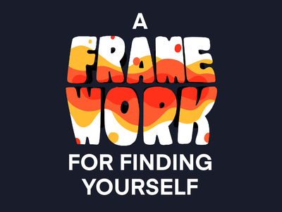 A Framework for Finding Yourself typography type slide title illustration procreate