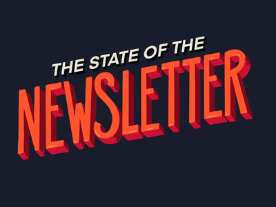 The State of the newsletter type typography art illustration typography newsletter litmus