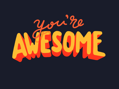 You're Awesome titles procreate typography illustration powerpoin title litmus