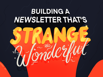 Building a newsletter that's strange and wonderful powerpoint procreate illustration newsletter