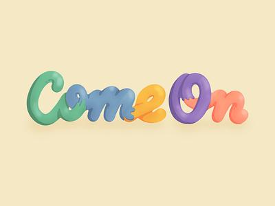 Come On procreateapp illustration type typography