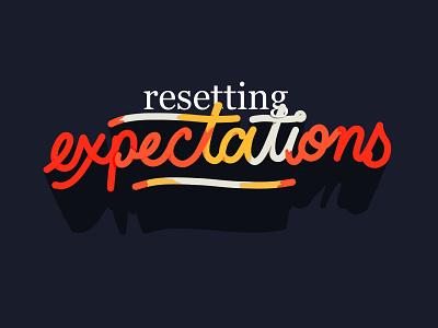 Resetting Expectationt design procreateapp type typography procreate illustration