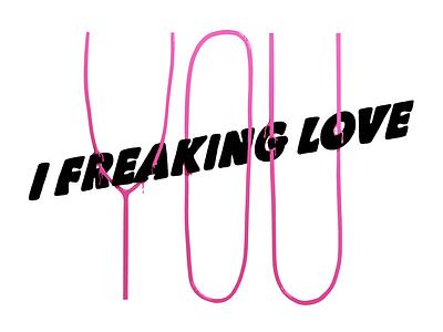 I Freaking Love You type procreateapp procreate illustration typography