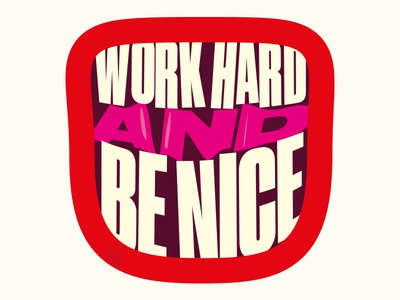 054 - Work Hard and Be Nice