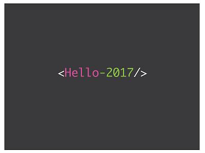 <Hello-2017/> 2017 start fresh code
