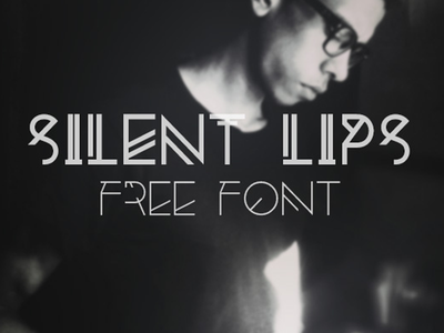 An Experimental Typeface: The FREE Silent Lips Font header font free script free typeface free font font