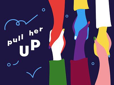 Pull Her Up design type illustration pull her up feminism feminist whm womens history month women