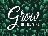 Grow in the Vine