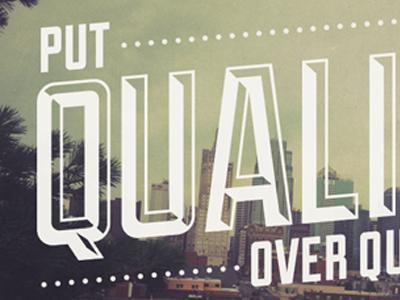Put Quality Over Quantity texture retro vintage typography duke kc