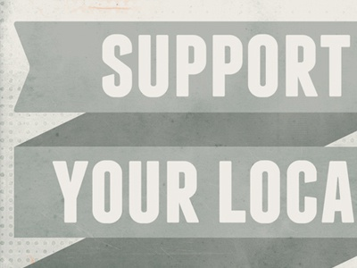 Support Your Local Community franchise ribbon vintage texture typography
