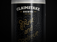 Claimstake Brewing Trust and Believe Label