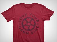 Love Your Darn Bike Tee