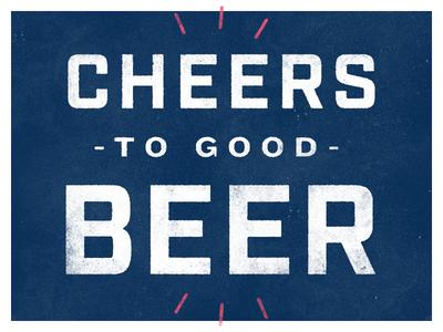 Cheers to Good Beer