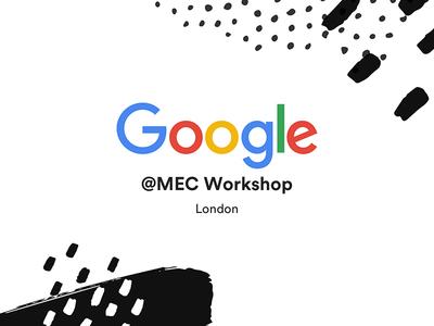 Google Workshop london workshop google