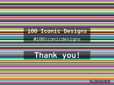 #100iconicdesigns outro